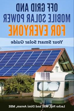 off grid mobile solar power everyone smart guide