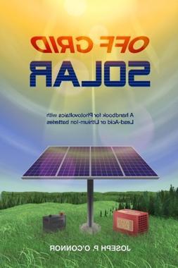 Off Grid Solar: A handbook for Photovoltaics  with Lead-Acid